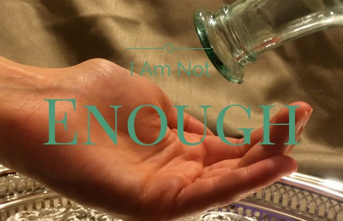 I Am Not Enough
